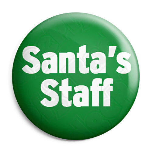 Santa's Staff - Christmas Xmas Grotto Worker Button Badge