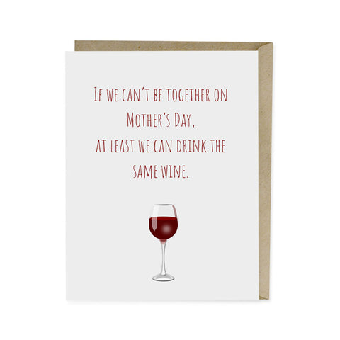 If we can't be together on Mother's Day, at least we can drink the same wine.