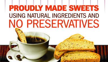 PROUDLY MADE SWEETS USING NATURAL INGREDIENTS AND NO PRESERVATIVES