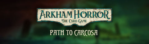 Arkham Horror: The Card Game - Path to Carcosa Cycle (#2)