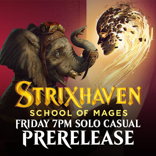 Strixhaven Prerelease - Friday 23 April 7pm Solo Casual