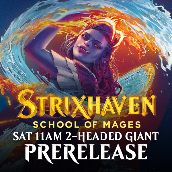 Strixhaven Prerelease - Saturday 24 April 11am Two-Headed Giant