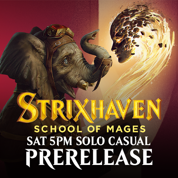 Strixhaven Prerelease - Saturday 24 April 5pm Solo Casual