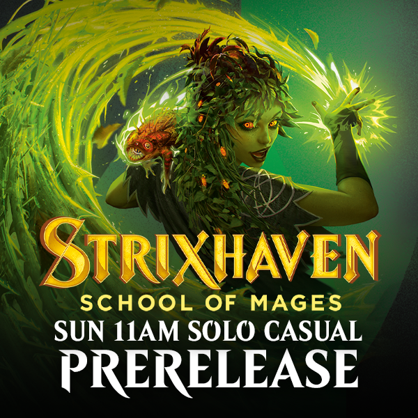 Strixhaven Prerelease - Sunday 25 April 11am Solo Casual