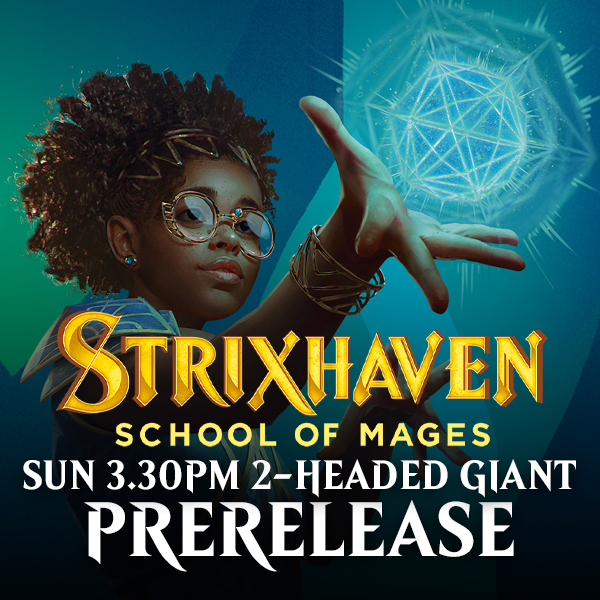 Strixhaven Prerelease - Sunday 25 April 3.30pm Two-Headed Giant