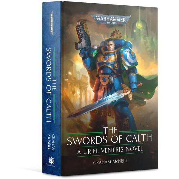 The Swords of Calth (Hardback) The Chronicles of Uriel Ventris, Book 7