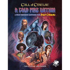 Call of Cthulhu: Pulp Cthulhu - A Cold Fire Within