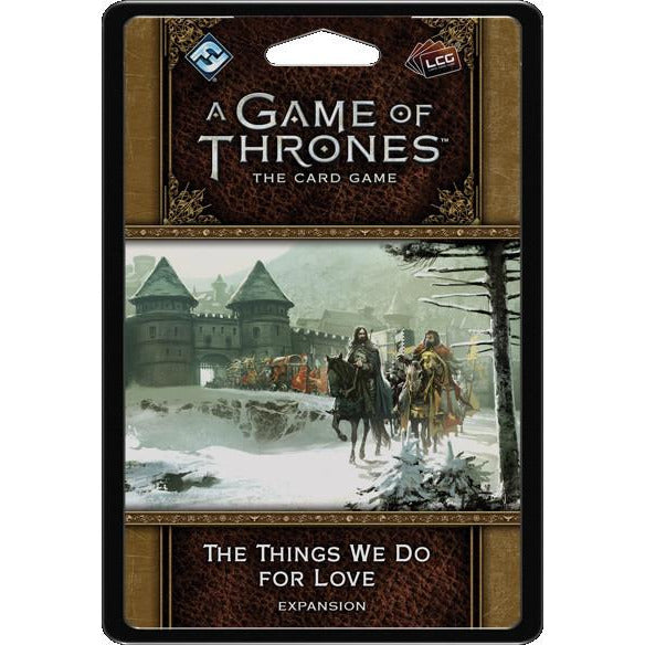 A Game of Thrones: The Card Game - 2nd Edition -  The Things We Do for Love