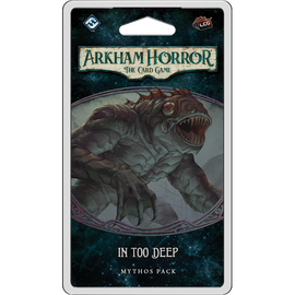 Arkham Horror: The Card Game - In Too Deep (Innsmouth Conspiracy #1)
