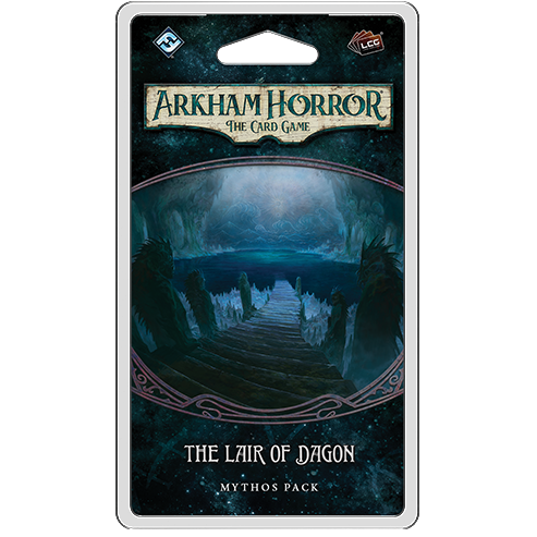 Arkham Horror: The Card Game - The Lair of Dagon (Innsmouth Conspiracy #5)