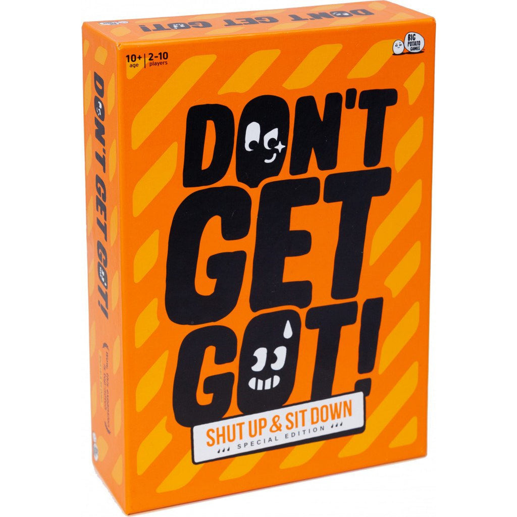 Don't Get Got - Shut Up & Sit Down Special Edition