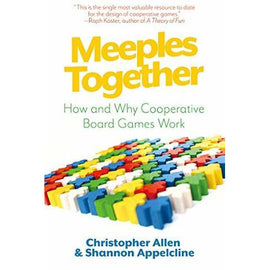 Meeples Together - How and Why Cooperative Board Games Work