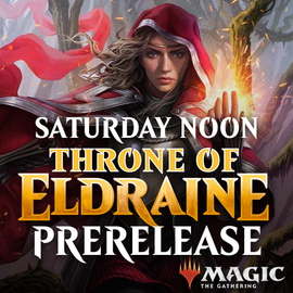 Throne of Eldraine Prerelease - Saturday 28 September 2019 - Noon 2HG