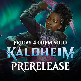 Kaldheim Prerelease - Friday 29 January 4.00pm Solo