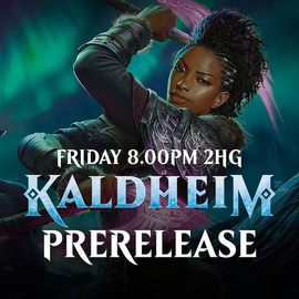 Kaldheim Prerelease - Friday 29 January 8.00pm 2HG