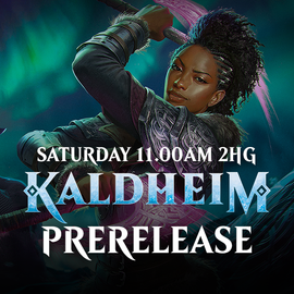 Kaldheim Prerelease - Saturday 30 January 11.00am 2HG
