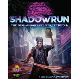 Shadowrun RPG - Neo-Anarchists Streetpedia