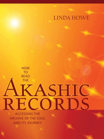 How to Read the Akashic Records -by Linda Howe