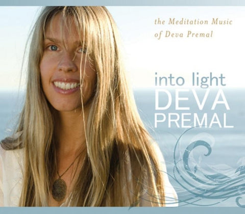 Into Light The Meditation Music of Deva Premal