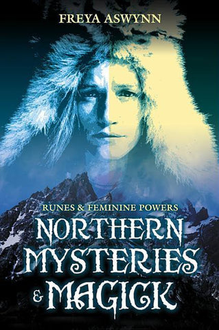 Northern Mysteries and Magick By: Freya Aswynn