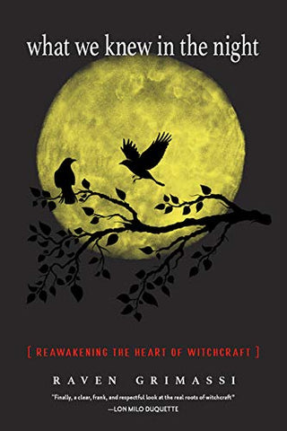 What We Knew in the Night: Reawakening the Heart of Witchcraft