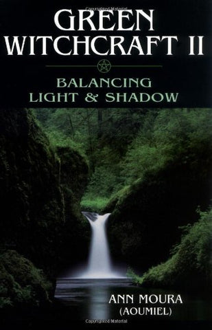 Green Witchcraft II: Balancing Light & Shadow (Green Witchcraft Series 2)