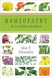 Homeopathy An A to Z Home Handbook by Alan Schmukler