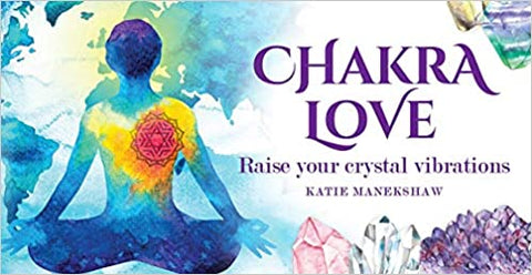 Chakra Love: Raise Your Crystal Vibrations Inspiration Cards