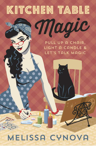 Kitchen Table Magic: Pull Up a Chair, Light a Candle & Let's Talk Magic