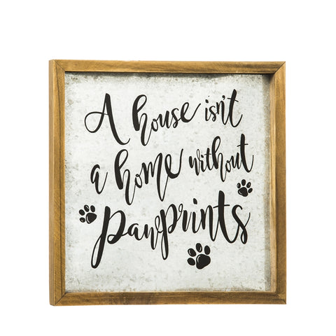 House Isn't a Home Without Paw Prints Metal and Wood Sign