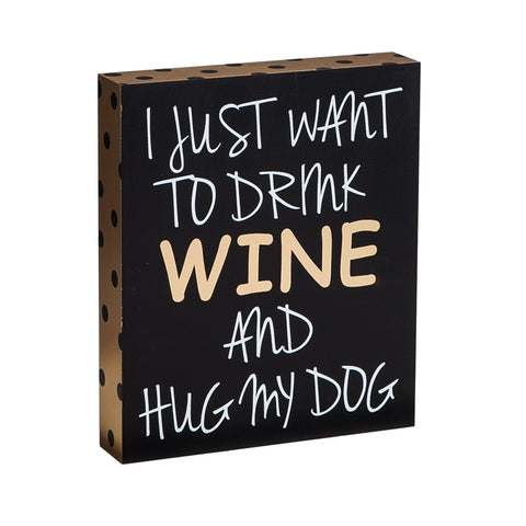 Drink Wine and Hug Dog Wooden Sign