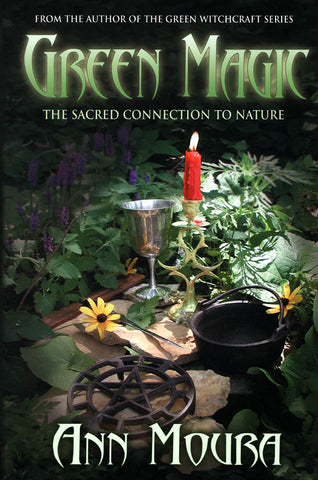 Green Magic: The Sacred Connection to Nature (Green Witchcraft Series, 4)