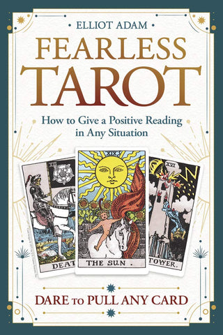 Fearless Tarot: How to Give a Positive Reading in Any Situation