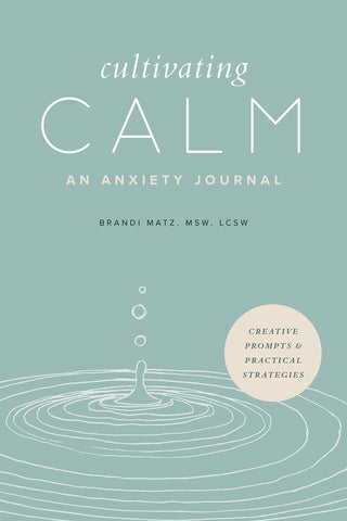 Cultivating Calm: An Anxiety Journal