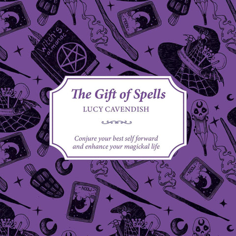 The Gift of Spells: Conjure Your Best Self Forward and Enhance Your Magickal Life
