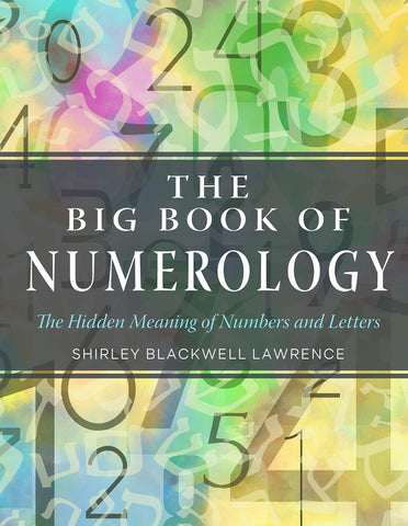The Big Book of Numerology: The Hidden Meaning of Numbers and Letters