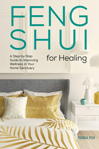Feng Shui for Healing: A Step-By-Step Guide