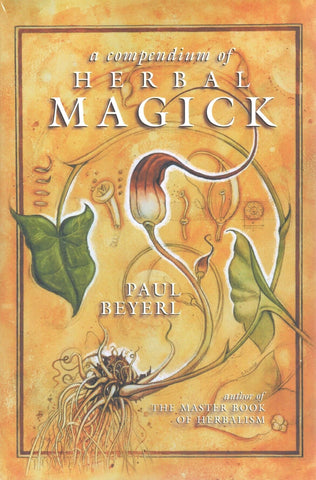 Compendium of Herbal Magic by Paul Beyerl