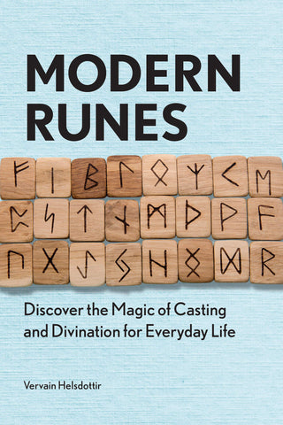 Modern Runes: Magic of Casting and Divination for Everyday Life