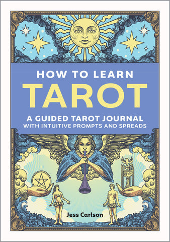 How to Learn Tarot: A Guided Tarot Journal by Jess Carlson