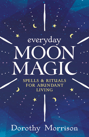 Everyday Moon Magic by Dorothy Morrison