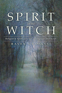 Spirit of the Witch by Raven Grimassi