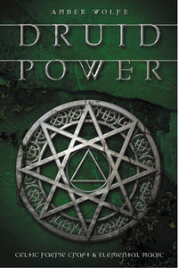 Druid Power Celtic Faerie Craft & Elemental Magic