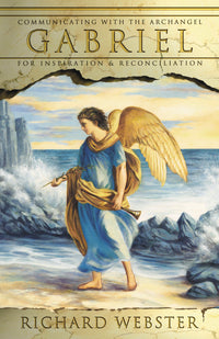Communicating with the Archangel Gabriel By Richard Webster