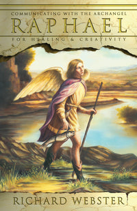 Communicating with the Archangel Raphael By Richard Webster