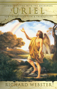 Communicating with the Archangel Uriel By Richard Webster
