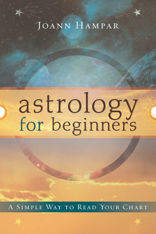 Astrology for Beginners By: Joann Hampar