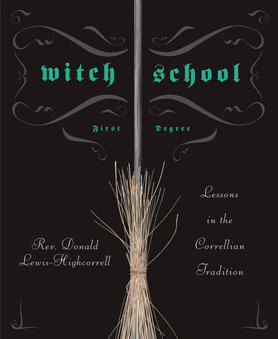 Witch School First Degree By: Don Lewis-Highcorrell