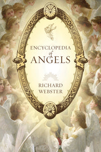 Encyclopedia of Angels by Richard Webster