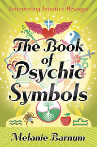 The Book of Psychic Symbols - Interpreting Intuitive Messages